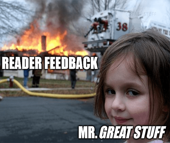 Reader Feedback house on fire Mr. Great Stuff meme big - options trading edition