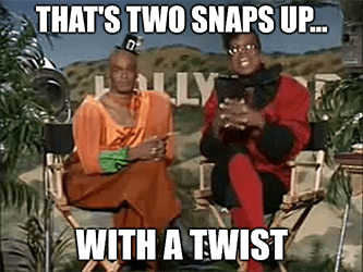 that's two snaps up with a twist living color meme