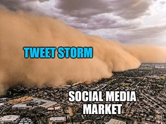 Tweet storm vs social media market dust meme - July Intel Great Stuff Edition
