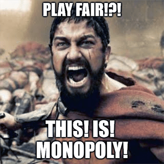 Play fair this is monopoly Sparta meme - the fed july edition
