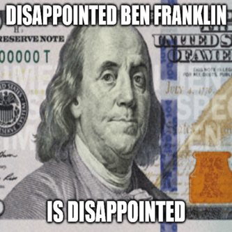 Disappointed Ben Franklin is disappointed meme - July crypto great stuff edition