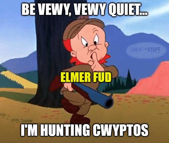 Vewy quiet I'm hunting crypto FUD meme big