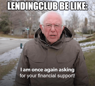 LendingClub Bernie once again asking financial support meme
