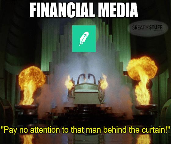 Financial media Robinhood pay no attention man behind curtain big