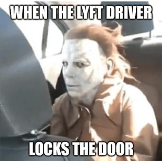 When Lyft driver locks door mask meme