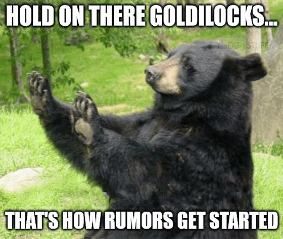 August Hold on Goldilocks how rumors get started meme big - jobs reports