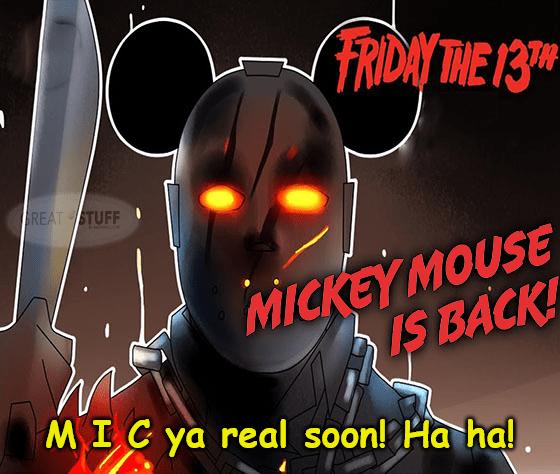 Friday 13th Mickey Mouse C ya meme big