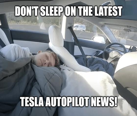 Don't sleep latest TSLA Autopilot news meme big