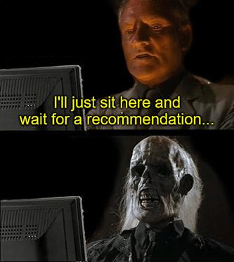 Sit here wait for recommendation skeleton computer meme