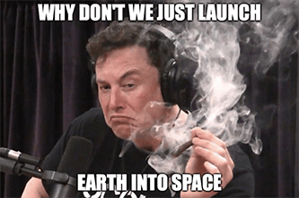 Elon SpaceX Starlink Just launch Earth into space meme