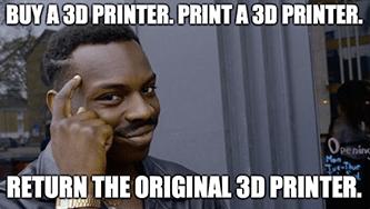 Buy 3D printer print 3D printer sell original 3D printer meme