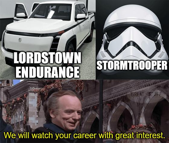 Lordstown Motors Endurance Stormtrooper watch career meme big