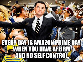 Every day's Prime Amazon Affirm partnership meme