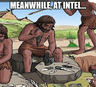 Meanwhile at Intel cave chipmakers meme