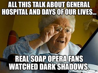 grandma meme talk about general hospital soaps meme