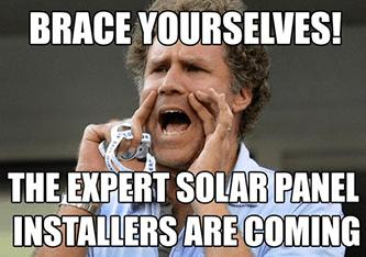 Brace yourselves expert solar panel Enphase installers meme