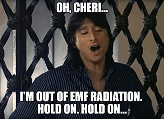 Oh Cheri EMF Radiation Meme