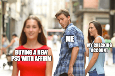 Buy PS5 With Affirm Target Jealous Meme