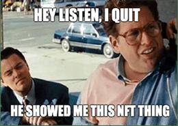 NFT I Quit Wolf of Wall Street Meme